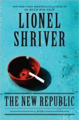 New Republic by Lionel Shriver