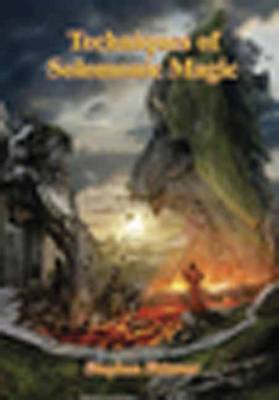 Techniques of Solomonic Magic by Dr Stephen Skinner