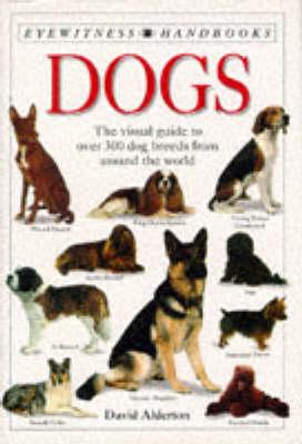 Eyewitness Handbook:  07 Dogs by David Alderton