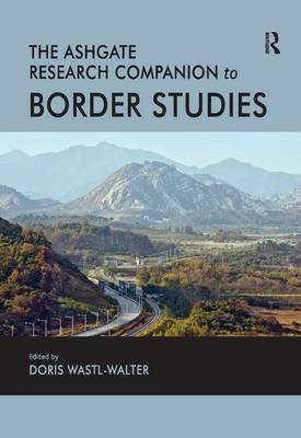 The Routledge Research Companion to Border Studies by Doris Wastl-Walter