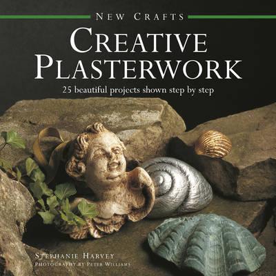 New Crafts: Creative Plasterwork by Harvey Stephanie