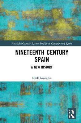 Nineteenth Century Spain: A New History book