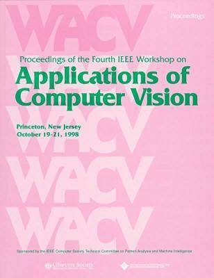 IEEE Workshop on Applications of Computer Vision WACV '98 4th by Institute of Electrical and Electronics Engineers