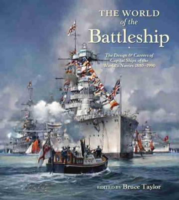 World of the Battleship by Bruce Taylor