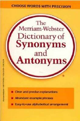 The Merriam-Webster Dictionary of Synonyms and Antonyms by Merriam-Webster