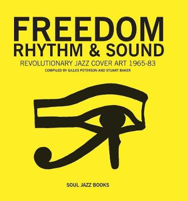Freedom, Rhythm and Sound by Giles Peterson