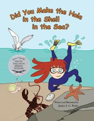 Did You Make the Hole in the Shell in the Sea? by Janice S C Petrie