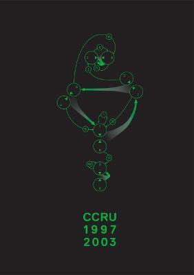 Writings 1993-2003 by Cybernetic Culture Research Unit (CCRU)
