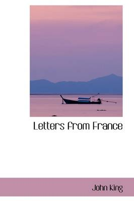 Letters from France by John King
