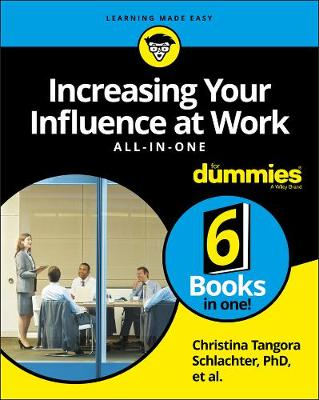 Increasing Your Influence at Work AIO For Dummies by Christina Tangora Schlachter