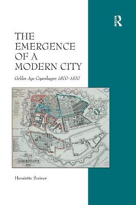 The Emergence of a Modern City by Henriette Steiner
