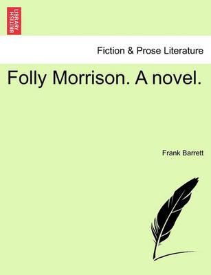 Folly Morrison. a Novel. by Frank Barrett