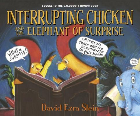 Interrupting Chicken and the Elephant of Surprise by David Ezra Stein