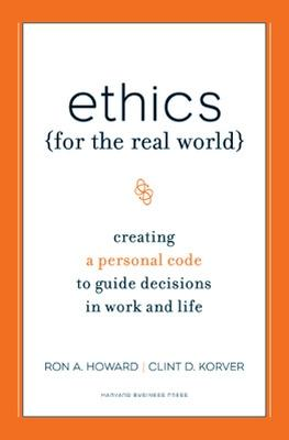 Ethics for the Real World by Bill Birchard