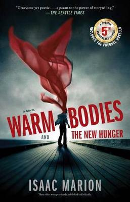 Warm Bodies and the New Hunger by Isaac Marion