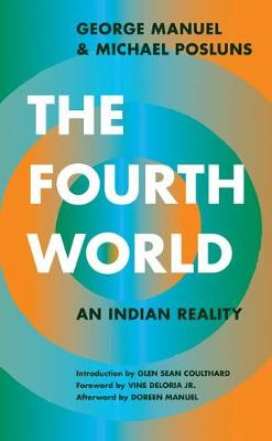 The Fourth World: An Indian Reality by George Manuel