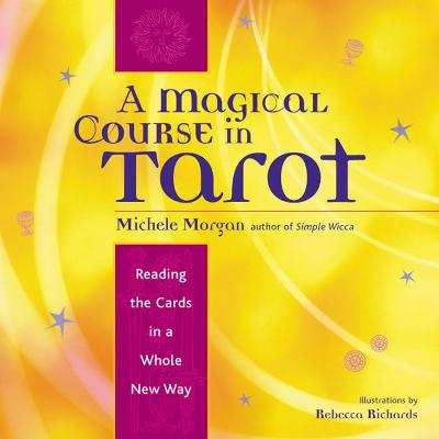 Magical Course in Tarot by Michelle Morgan