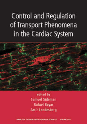 Control and Regulation of Transport Phenomena in the Cardiac System by Samuel Sideman