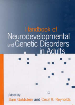 Handbook of Neurodevelopmental and Genetic Disorders in Adults by Cecil R. Reynolds