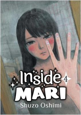 Inside Mari, Volume 4 by Shuzo Oshimi