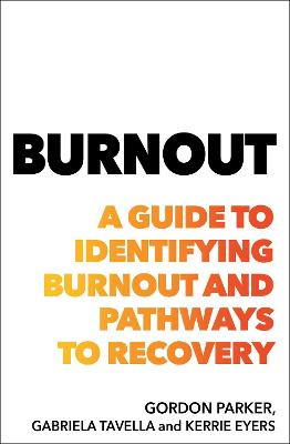 Burnout: A guide to identifying burnout and pathways to recovery book