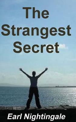 Earl Nightingale's the Strangest Secret by Earl Nightingale