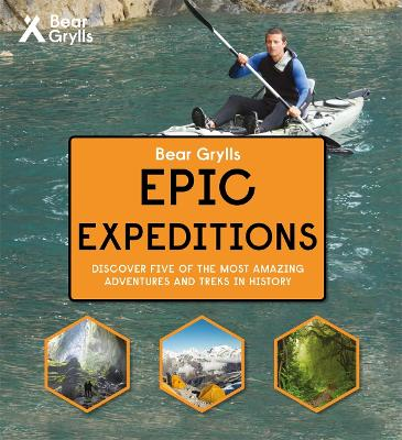 Bear Grylls Epic Adventure Series - Epic Expeditions book