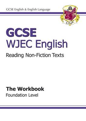 GCSE English WJEC Reading Non-Fiction Texts Workbook - Foundation (A*-G Course) by CGP Books