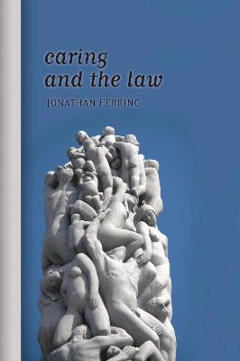 Caring and the Law by Jonathan Herring