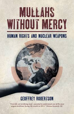 Mullahs Without Mercy by Geoffrey Robertson