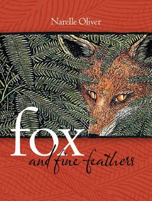 Fox and Fine Feathers by Narelle Oliver