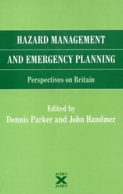 Hazard Management and Emergency Planning: Perspectives in Britain by Dennis Parker