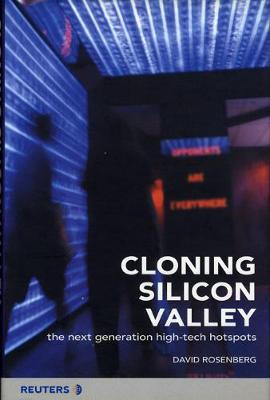 Cloning Silicon Valley by David Rosenberg