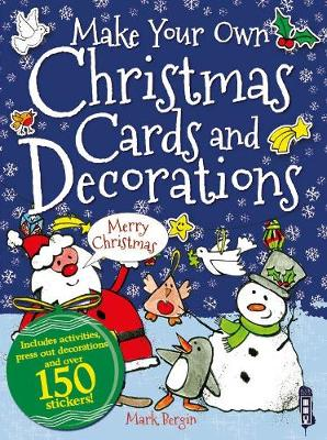 Make Your Own Christmas Cards and Decorations by Mark Bergin