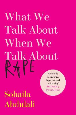 What We Talk About When We Talk About Rape by Sohaila Abdulali
