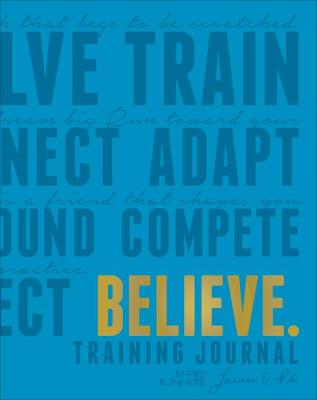 Believe Training Journal (Electric Blue Edition) by Lauren Fleshman