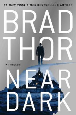 Near Dark: A Thriller by Brad Thor