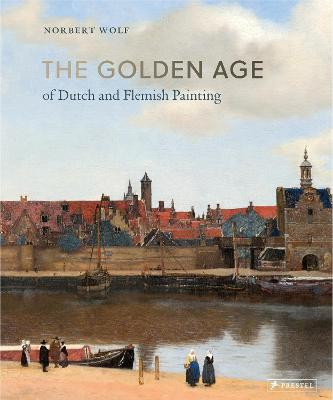 Golden Age of Dutch and Flemish Painting by Norbert Wolf