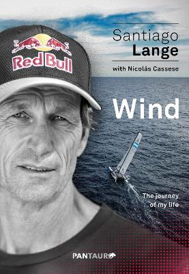 Wind: The Journey of My Life by Santiago Lange