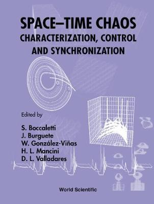 Space-time Chaos: Characterization, Control And Synchronization by Stefano Boccaletti