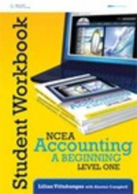 NCEA Accounting - A Beginning: Level 1 Year 11 Workbook by Lilian Viitakangas