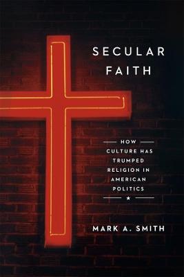 Secular Faith by Mark A. Smith