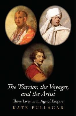 The Warrior, the Voyager, and the Artist: Three Lives in an Age of Empire book