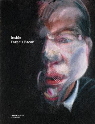 Inside Francis Bacon by Martin Harrison