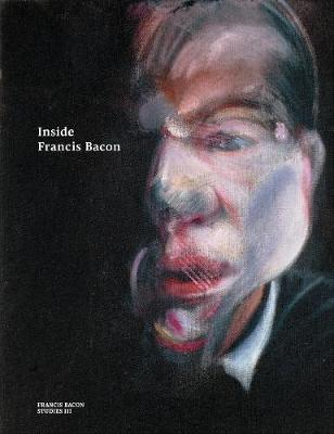 Inside Francis Bacon by Martin Harrison