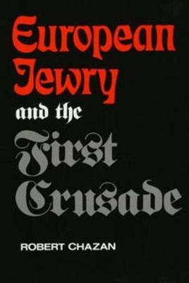 European Jewry and the First Crusade book
