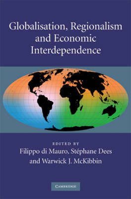 Globalisation, Regionalism and Economic Interdependence by Filippo Di Mauro