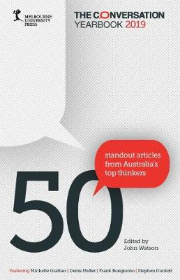 The Conversation Yearbook 2019: 50 Standout articles from Australia's top thinkers book