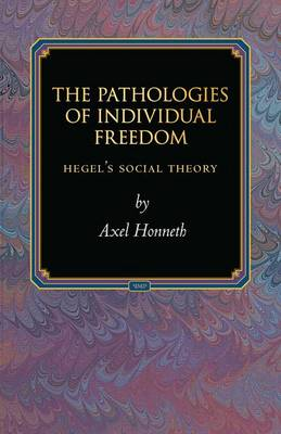 The Pathologies of Individual Freedom by Axel Honneth