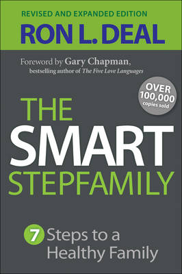 The Smart Stepfamily by Ron L. Deal